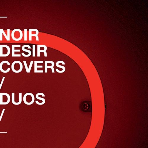 Covers et duos by Noir Désir