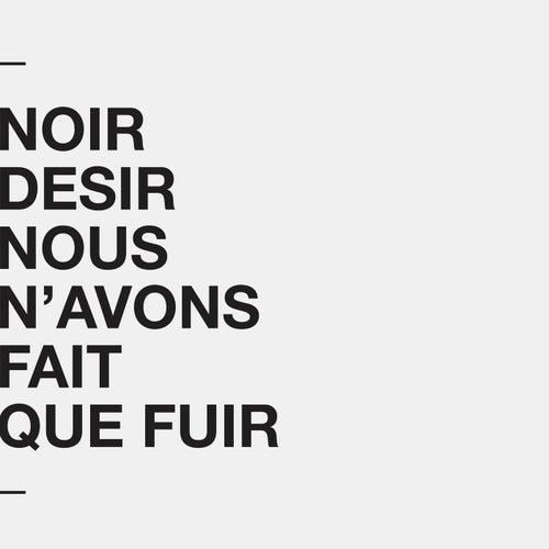 Nous n'avons fait que fuir (Live) by Noir Désir