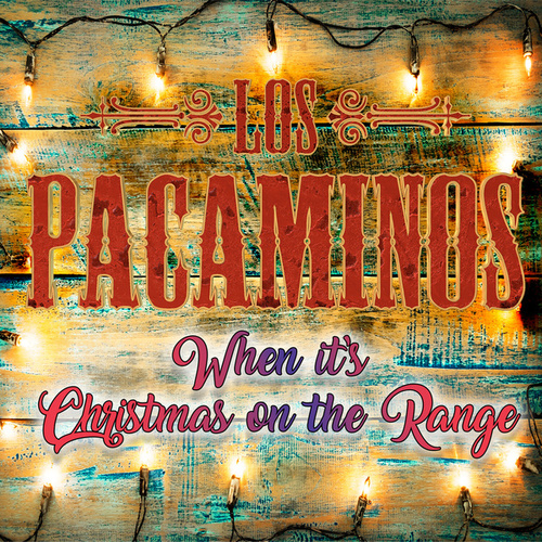 When It's Christmas on the Range de Los Pacaminos