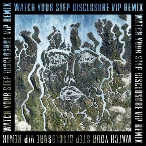 Watch Your Step (Disclosure VIP) de Disclosure