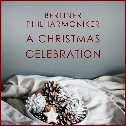 Berliner Philharmoniker - A Christmas Celebration by Berliner Philharmoniker
