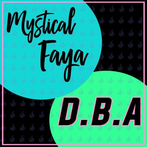 DBA by Mystical Faya