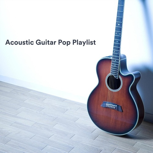 Acoustic Guitar Pop Playlist by Various Artists