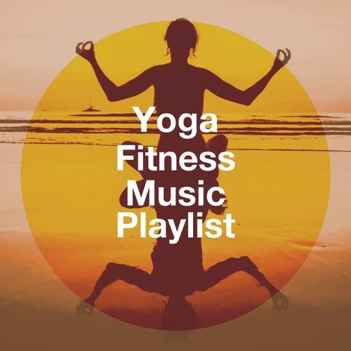 "Healing Yoga Meditation Music Consort, Yoga, Chakras Yoga Spécialistes: ""Yoga Fitness Music Playlist"""