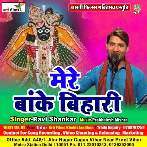 Mere Banke Bihar (Shyam bhajan) by Ravi Shankar