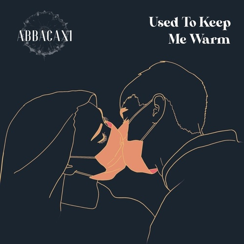 Used to Keep Me Warm by Abbacaxi