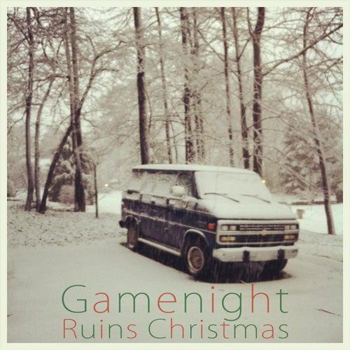 Ruins Christmas by Gamenight
