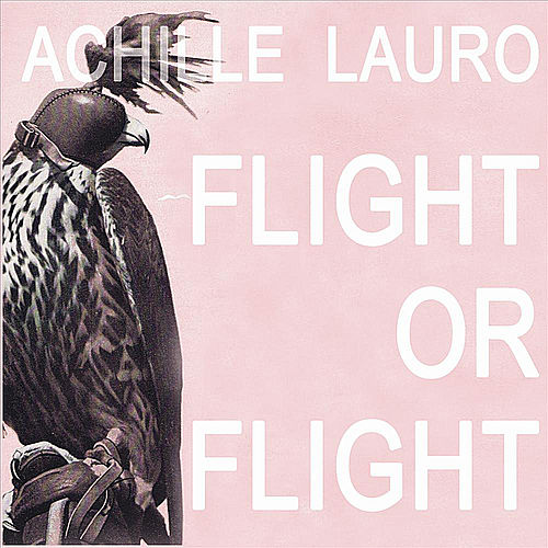 Flight or Flight di Achille Lauro