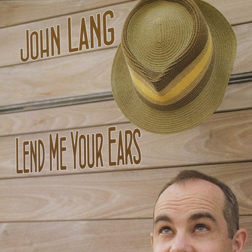 Lend Me Your Ears by John Lang