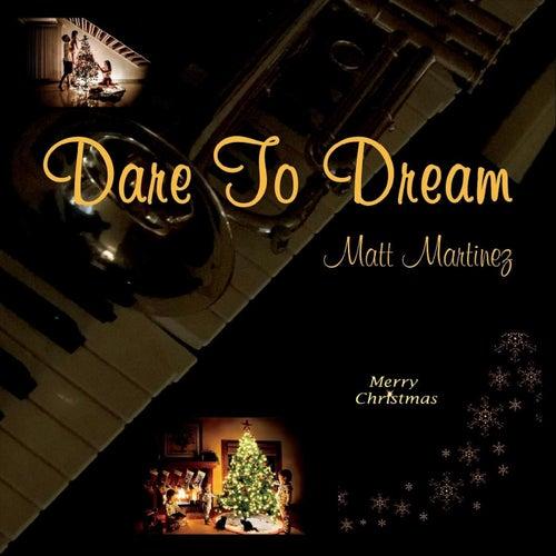 Dare to Dream de Matt Martinez