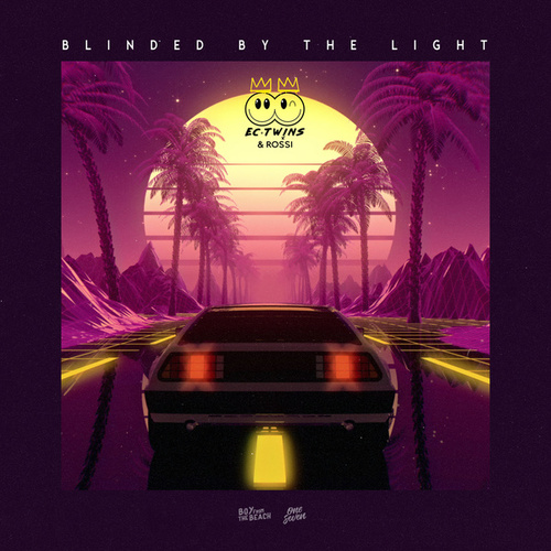 Blinded by the Light von EC Twins