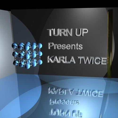 Karla Twice by Turn Up