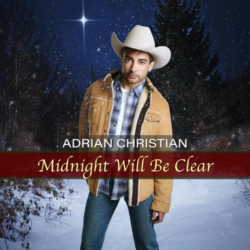 Midnight Will Be Clear by Adrian Christian