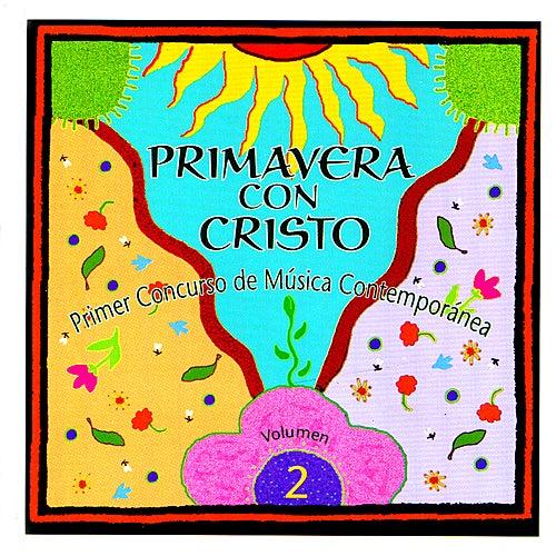 Primavera Con Cristo: Primer Concurso De Música Contemporánea Vol. 2 de Various Artists