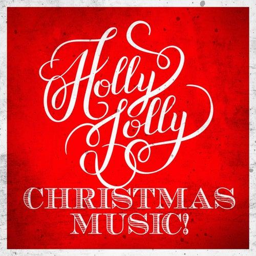 Holly Jolly Christmas Music! de The Yuletide Singers, Rosemary Clooney, Trinity Boys Choir, Cranberry Singers, Michael Hamilton, Ol' Kris' Jolly Choir, The Ray Conniff Singers, Santa's Little Singers, The Elizabethan Singers