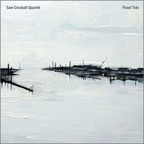 Flood Tide by Sam Crockatt Quartet