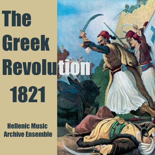 The Greek Revolution 1821 by Hellenic Music Archive Ensemble