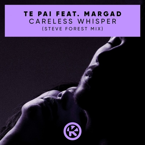 Careless Whisper (Steve Forest Mix) von Te Pai