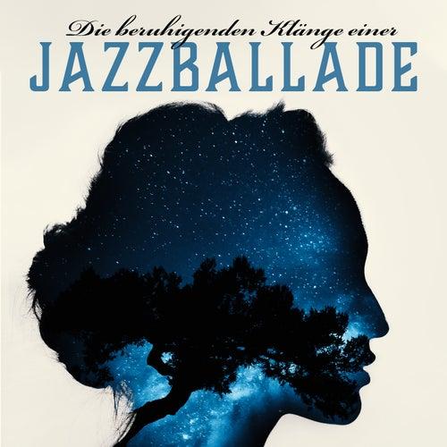 Die beruhigenden Klänge einer Jazzballade - Schöne Träume, Romantische Lieder de Verschiedene Interpreten