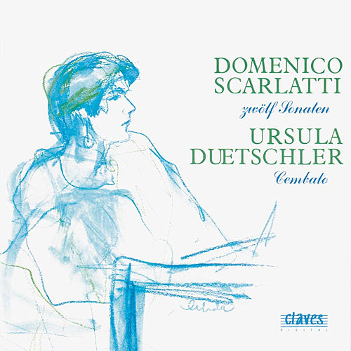 D. Scarlatti: 12 Sonatas for Cembalo by Ursula Duetschler
