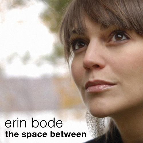 The Space Between - Single von Erin Bode