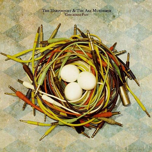 Checkered Past by The Harpoonist & The Axe Murderer
