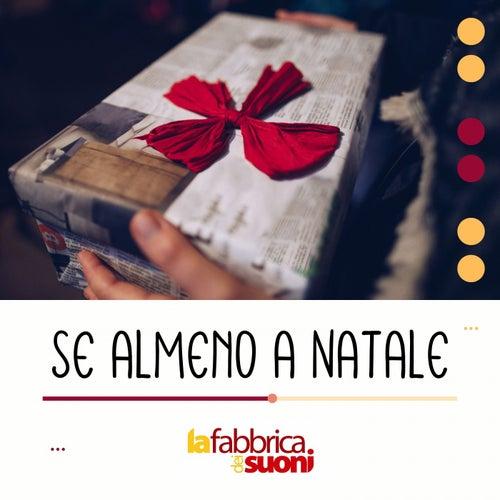 Se almeno a Natale by La Fabbrica dei Suoni