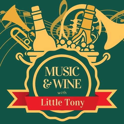 Music & Wine with Little Tony by Little Tony