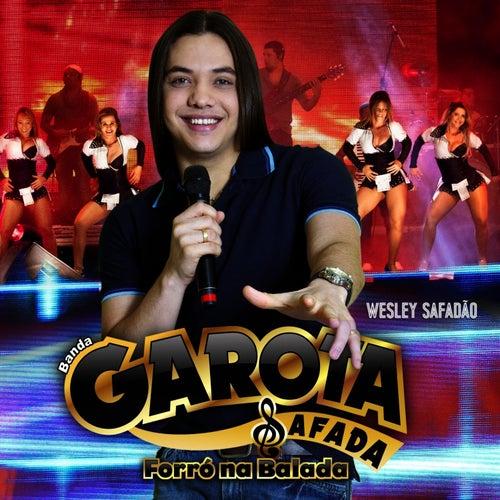 Banda Garota Safada - Forró Na Balada de Banda Garota Safada