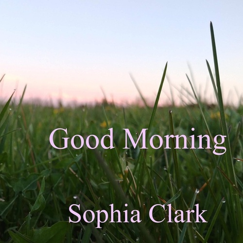 Good Morning von Sophia Clark