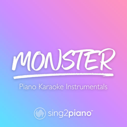 Monster (Piano Karaoke Instrumentals) by Sing2Piano (1)