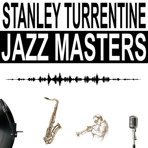 Jazz Masters van Stanley Turrentine