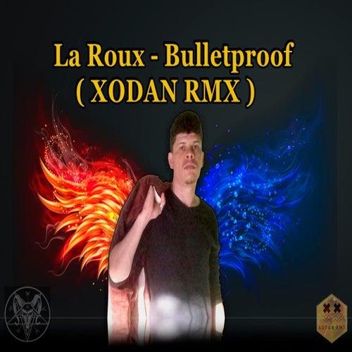 Bulletproof (Remix) de Xodan Rmx