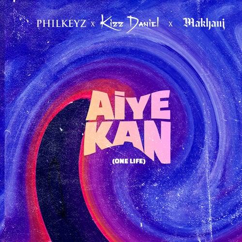 Aiye Kan (One Life) by Philkeyz