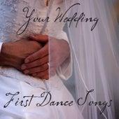 Your Wedding Dance - First Wedding Dance Songs by Wedding Dance Songs