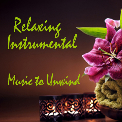 Relaxing Instrumental Music to Unwind - Relaxing Music to De-stress de Relaxing Instrumental Music
