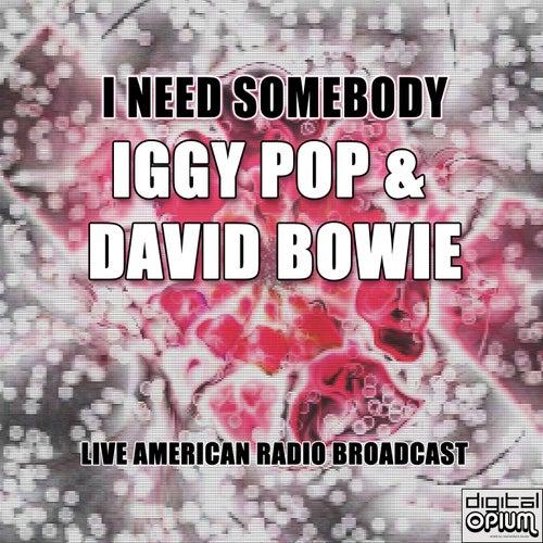 I Need Somebody (Live) fra Iggy Pop