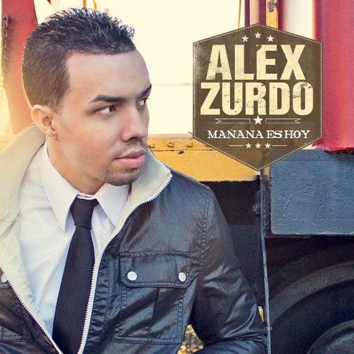 Mañana Es Hoy de Alex Zurdo