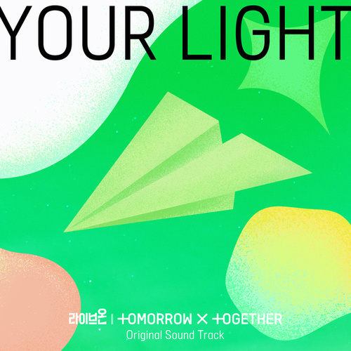 Your Light (Live On) by TOMORROW X TOGETHER