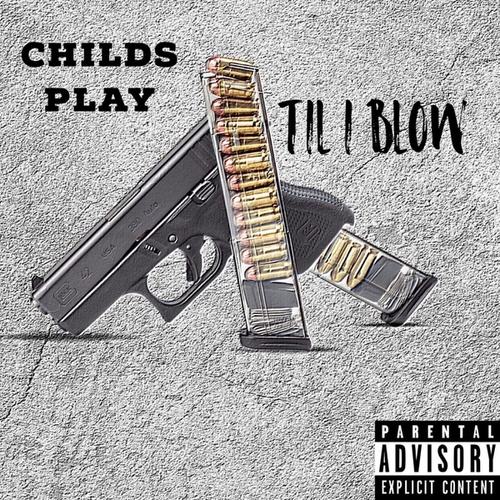 Until I Blow by Childplay