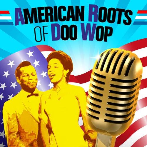 American Roots of Doo Wop de Various Artists