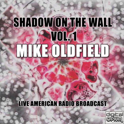 Shadow On The Wall. Vol. 1 (Live) de Mike Oldfield