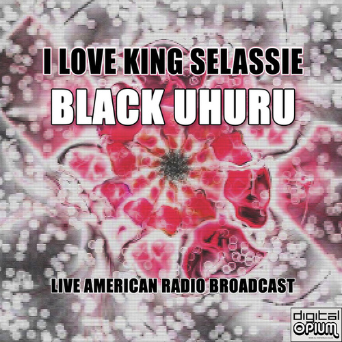 I Love King Selassie von Black Uhuru