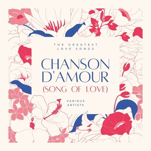 Chanson D'amour (Song of Love) [The Greatest Love Songs] by Various Artists