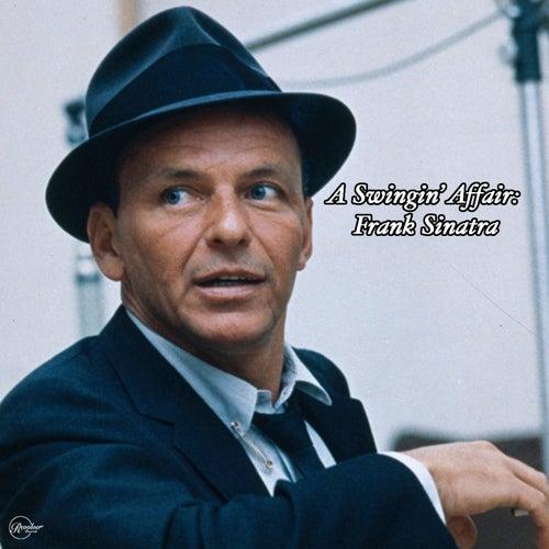 A Swingin' Affair: Frank Sinatra by Frank Sinatra