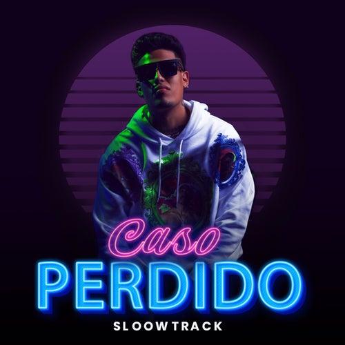 Caso Perdido by Sloow Track