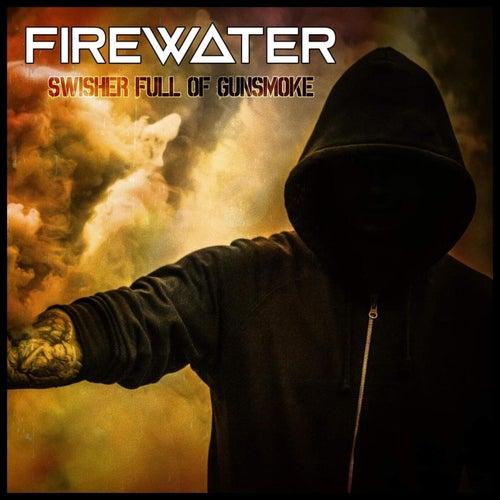 Swisher Full of Gunsmoke by Firewater