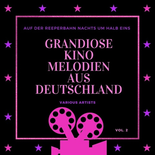 Auf Der Reeperbahn Nachts Um Halb Eins (Grandiose Kino Melodien Aus Deutschland), Vol. 2 von Various Artists
