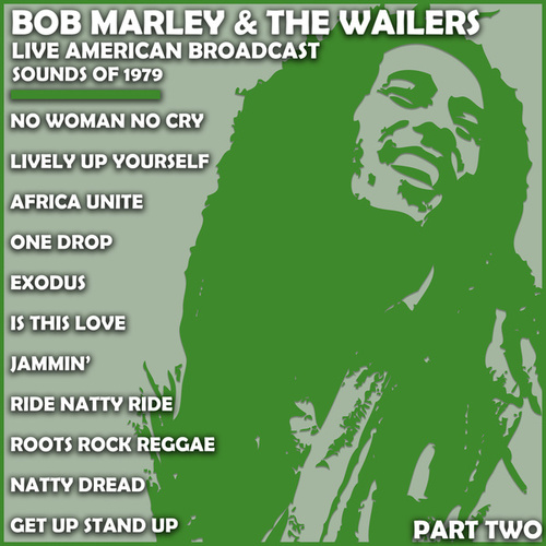 Bob Marley & The Wailers - Live American Broadcast - Sounds of 1979 - Part Two (Live) von Bob Marley