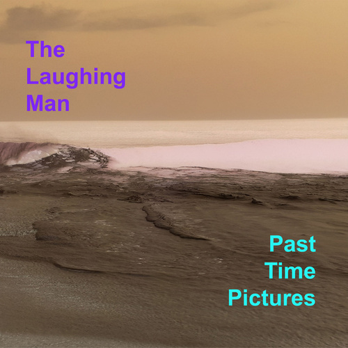 Past Time Pictures de Laughing Man